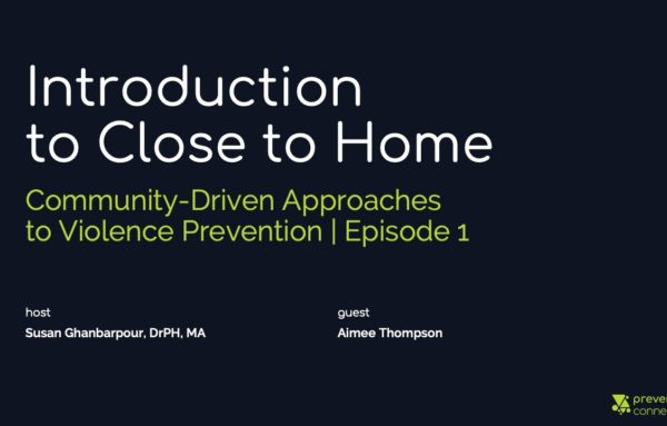 Introduction to Close to Home: Community-Driven Approaches to Violence Prevention