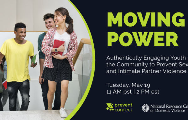 Moving Power: Authentically Engaging Youth in the Community to Prevent Sexual and Intimate Partner Violence