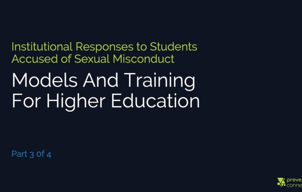 Institutional Responses to Students Accused of Sexual Misconduct: Models and Training for Higher Education