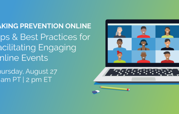 Taking Prevention Online: Tips & Best Practices for Facilitating Engaging Online Events