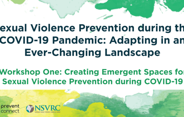 Creating Emergent Spaces for Sexual Violence Prevention During COVID-19