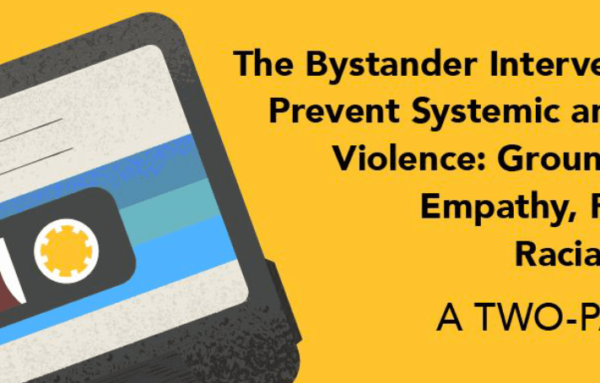 The Bystander Intervention Mixtape to Prevent Systemic and Intercommunal Violence: Grounding our Work in Empathy, Reconciliation and Racial Justice Activism