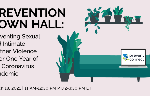 Prevention Town Hall: Preventing Sexual and Intimate Partner Violence After One Year of the Coronavirus Pandemic