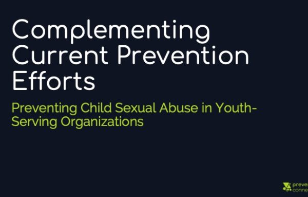 Complementing Current Prevention Efforts: Preventing Child Sexual Abuse in Youth-Serving Organizations