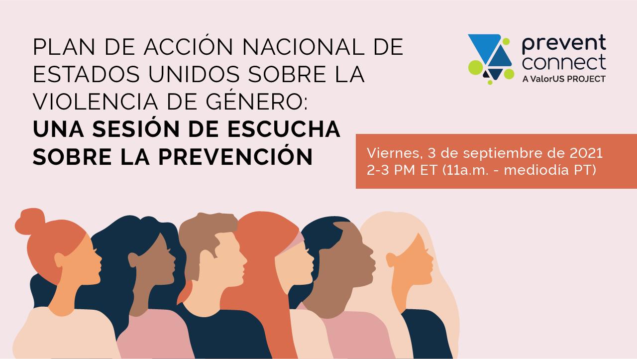 Plan de Acción Nacional de Estados Unidos sobre la Violencia de Género: Una Sesión de Escucha Sobre la Prevención