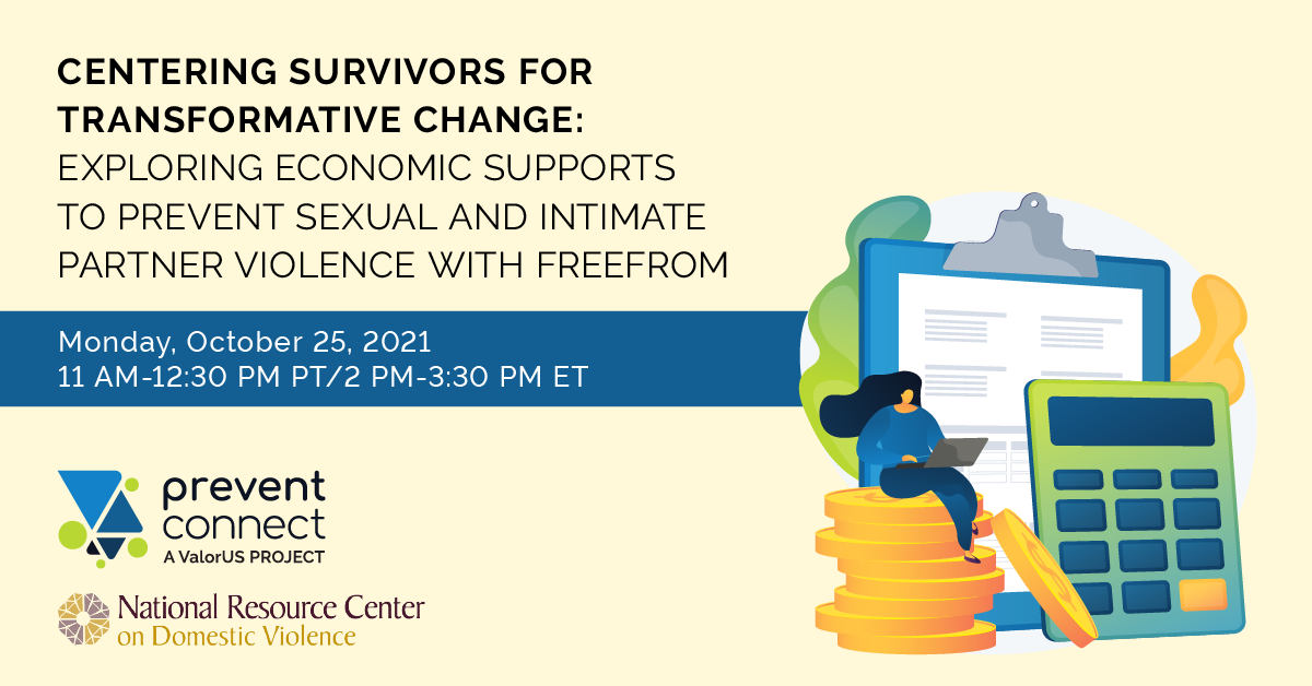 Centering Survivors for Transformative Change: Exploring economic supports to prevent sexual and intimate partner violence with FreeFrom