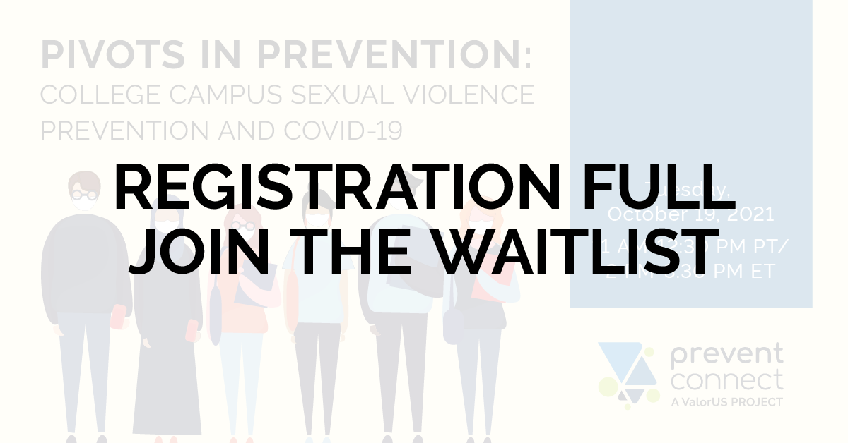 Registration full, Join the waitlist for Pivots in Prevention: College campus sexual violence prevention and COVID-19